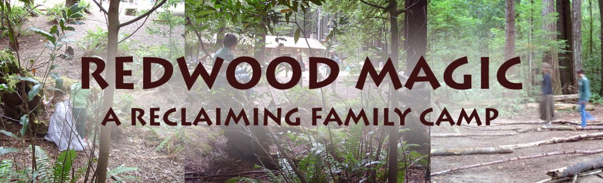 Redwood Magic! – A Reclaiming-tradition family camp